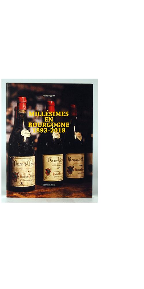 """Burgundy Vintages: 1893-2018"" - Jacky Rigaux"